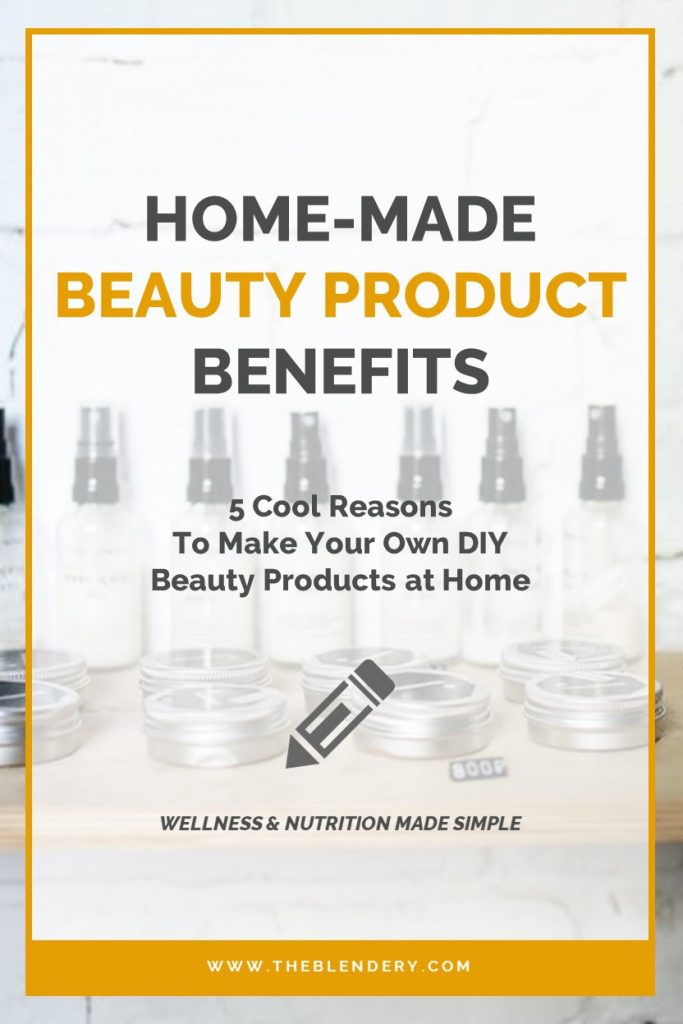 Home-Made Beauty Product Benefits